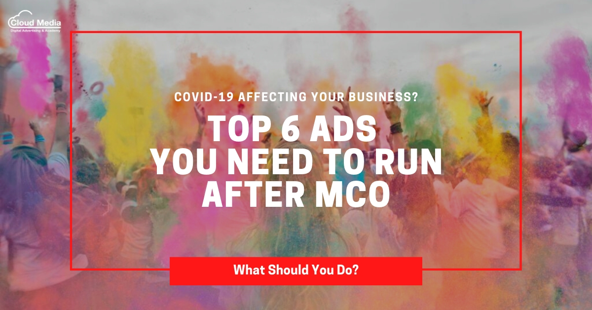 Top 6 Ads You Need to Run After MCO!
