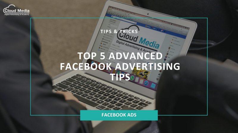 Top 5 Advanced Facebook Advertising Tips