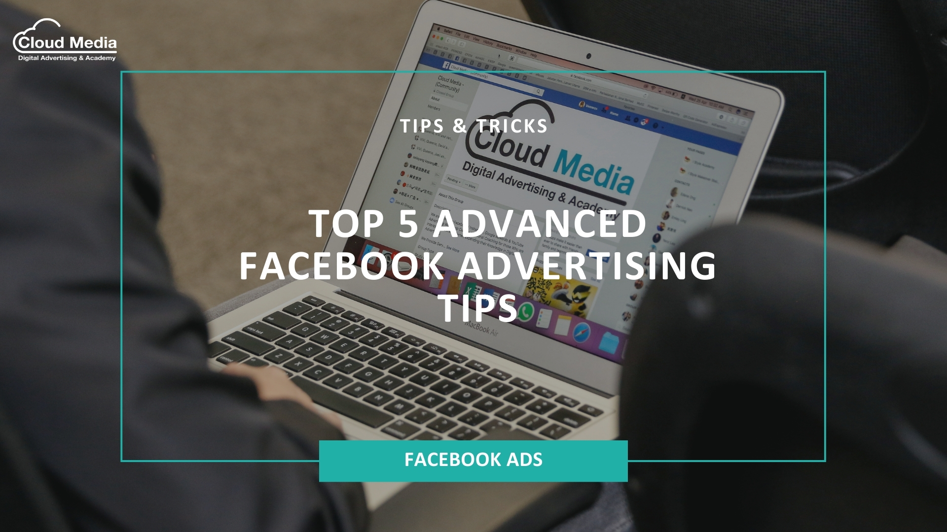 Top 5 Advanced Facebook Advertising Tips