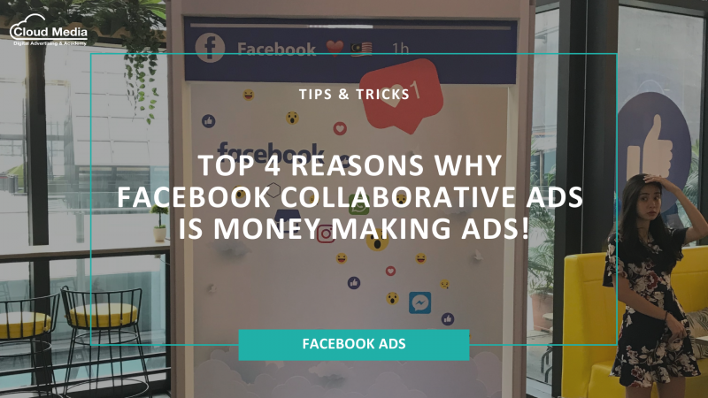 Top 4 Reasons Why Facebook Collaborative Ads is Money Making Ads!